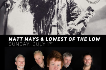Matt Mays & Lowest of the Low