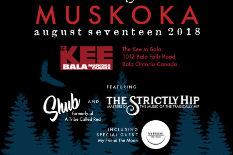 That Night in Muskoka – Presented by Familyband Benefit Concerts featuring Shub and The Strictly Hip.