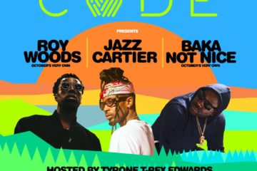 Code Lifestyle Presents – Roy Woods, Jazz Cartier & Baka Not Nice